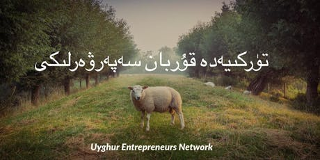 UEN - Donate Your Qurban to Uyghur Families in Turkey  tickets