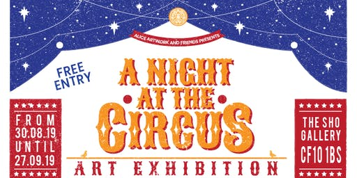 'A night at the circus' exhibition OPENING NIGHT