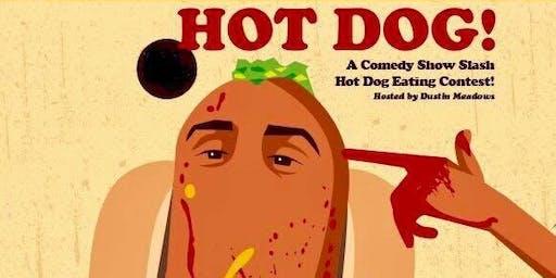 Hot Dog! A Comedy Show Slash Hot Dog Eating Contest (7/29)