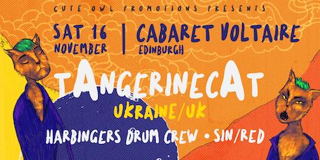 TAngerinecAT (Ukraine/UK) // Harbingers Drum Crew// SIN/RED tickets