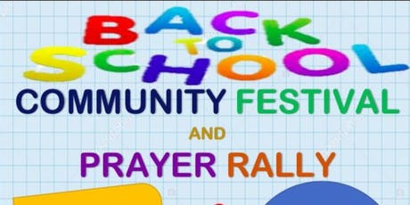 BACK TO SCHOOL COMMUNITY FESTIVAL AND PRAYER RALLY tickets