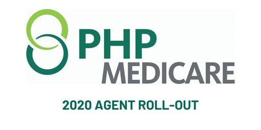 PHP Medicare Advantage Agent Roll-Out - OPENINGS AVAILABLE