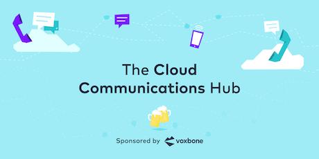 The Cloud Comms Hub Meetup  tickets