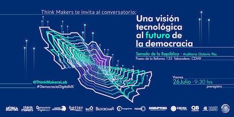 """""""Una visión tecnológica al futuro de la democracia"""" boletos"""