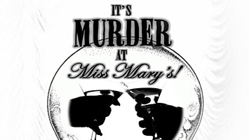 """""""Murder at Miss Mary's"""""""