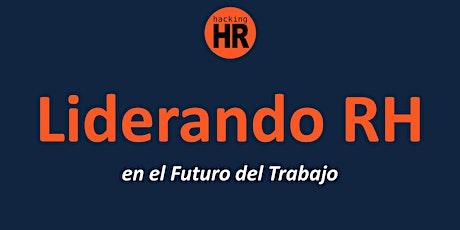Liderando Recursos Humanos en el Futuro del Trabajo tickets