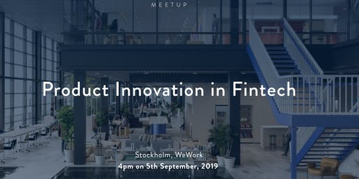Product Innovations Meetup in FinTech