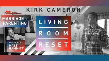 """Living Room Reset"" with Kirk Cameron - Live in Person"