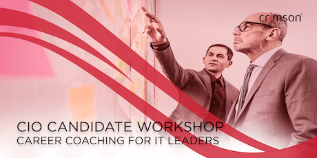 CIO Candidate Workshop - Career coaching for IT Leaders - September 2019 tickets