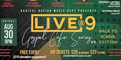 Radical Nation Music Dept Presents: Live At Nine - Gospel Cafe Series V2 tickets