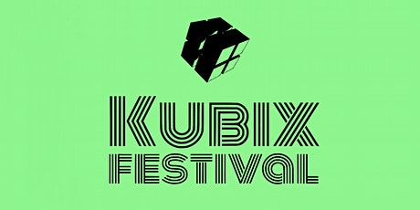 KUBIX FESTIVAL tickets