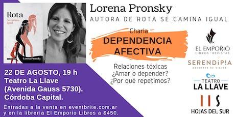 Lorena Pronsky en Córdoba: Charla sobre dependencia afectiva entradas