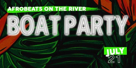 AFROBEATS ON THE RIVER BOAT PARTY (PT 1) tickets