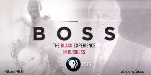 Screening of BOSS: The Black Experience in Business  - Bronzeville