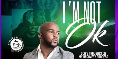 "I'm Not Ok ""God's thoughts on my recovery process"" tickets"