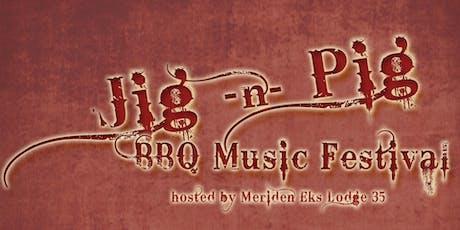 2019 Annual Jig-n-Pig BBQ Music Festival tickets