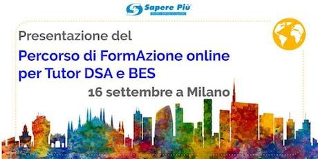 Milano - Presentazione Percorso di FormAzione online per Tutor DSA e BES biglietti