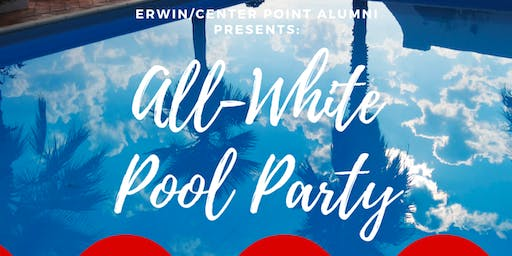Erwin/Center Point All-White Alumni Pool Party