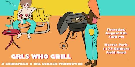 GRLS WHO GRILL: A Sobremesa x GRLSQUASH Collaboration tickets
