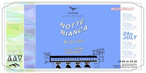NOTTE BIANCA | WOODEN BASSANO