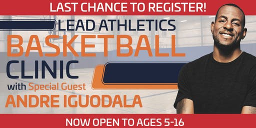 LEAD Athletics Basketball Clinic with special guest Andre Iguodala