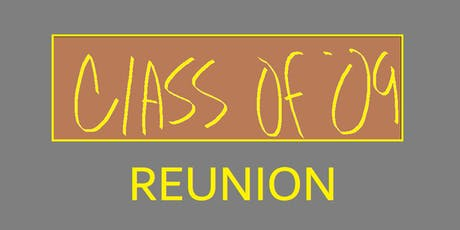 Class of 2009 10 Year Reunion- Actual Event (Saturday August 24th 2019) tickets