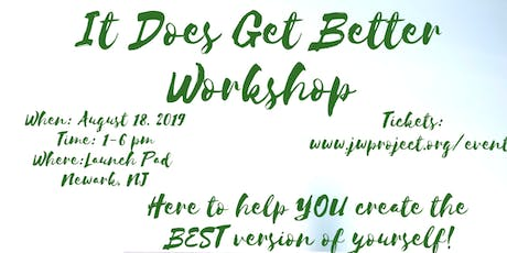 IT DOES GET BETTER PROJECT WORKSHOP tickets