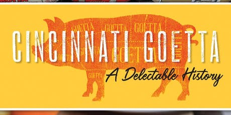 Cincinnati Goetta: A Delectable History tickets