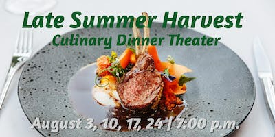 Late Summer Harvest | Culinary Dinner Theater