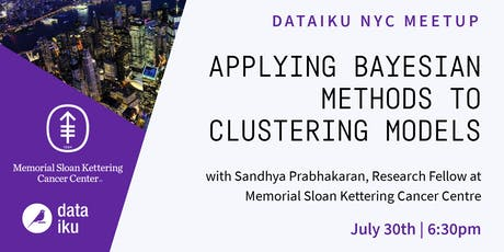 Applying Bayesian Methods to Clustering Models (feat. Memorial Sloan Kettering) tickets