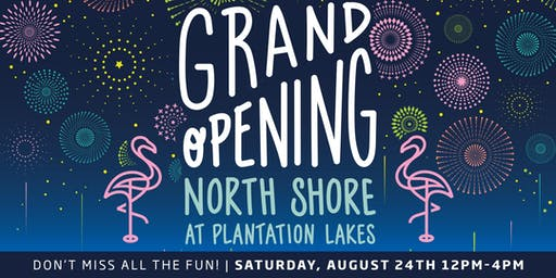 Model Grand Opening: North Shore at Plantation Lakes!