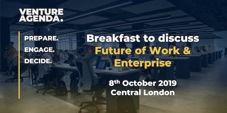 Breakfast to discuss Future of Work & Enterprise tickets