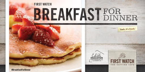 First Watch Breakfast-for-Dinner benefitting Edible Education Experience