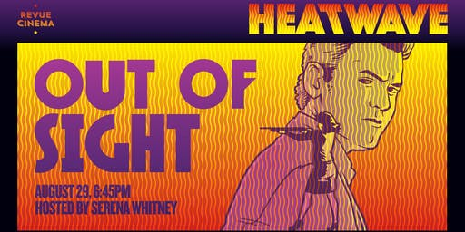 Heat Wave: OUT OF SIGHT (1998) w/ Serena Whitney