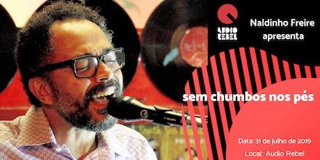 Naldinho Freire na Audio Rebel ingressos