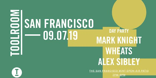Toolroom Day Party at the SF Mint Open Air Patio