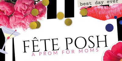 Fête Posh: A Prom for Moms