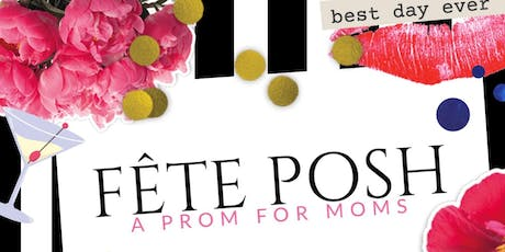 Fête Posh: A Prom for Moms  tickets