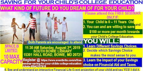 FREE SEMINAR: SAVING FOR YOUR CHILD'S COLLEGE EDUCATION tickets