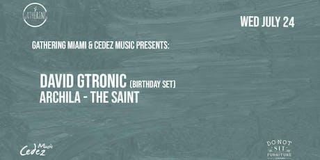 Gathering Miami & Cedez Music Presents: David Gtronic Birthday tickets