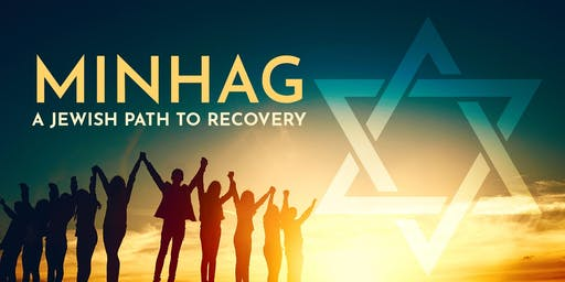 Minhag: Workshop/Series to Discover the Jewish Path to Recovery