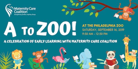 A to ZOO: A Celebration of Early Learning with Maternity Care Coalition tickets
