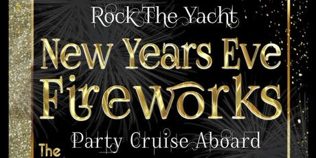 Rock the Yacht: New Year's Eve Fireworks Party Cruise Aboard The Empress! tickets