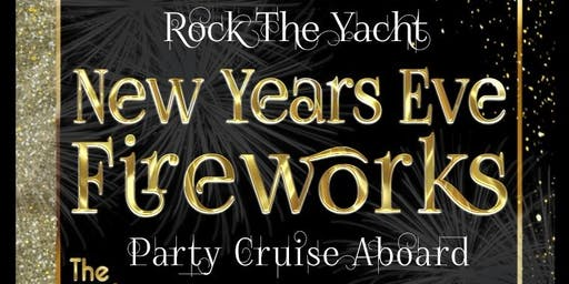 Rock the Yacht: New Year's Eve Fireworks Party Cruise Aboard The Empress !!