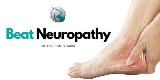 Beat Neuropathy | FREE Dinner Event with Dr. John Baird
