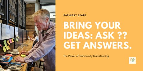 Saturday Spark: Bring Your Ideas / Ask Questions & Get Answers tickets