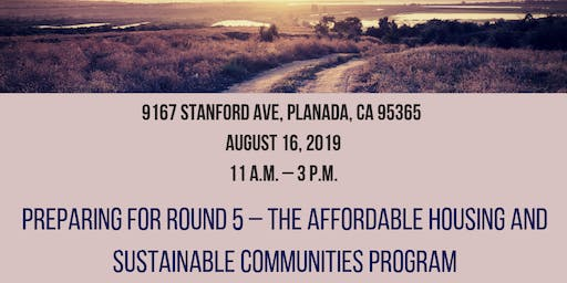 (Planada)Preparing for Round 5 – The Affordable Housing and Sustainable Communities Program