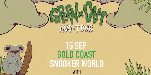 Lazy Ghost - Gold Coast - The Green Out Tour