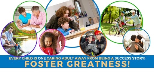 Foster Greatness! Becoming a Certified  Resource Parent in your community.