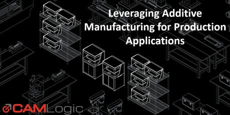 Leveraging Additive Manufacturing for Production Applications tickets